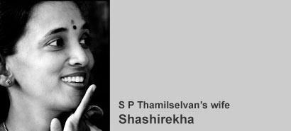 S P Thamilselvan's wife, Shashirekha