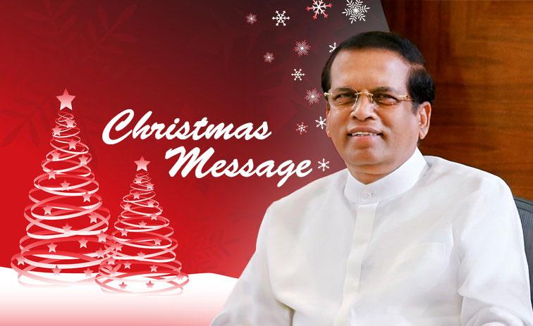 Christmas message by President of Sri Lanka Maithripala Sirisena